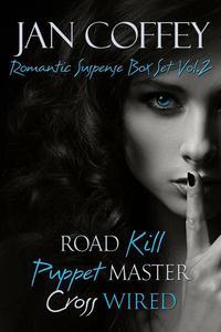 Jan Coffey Romantic Suspense Box Set, Vol. 2:  Road Kill, Puppet Master, and Cross Wired