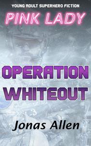 Pink Lady - Operation Whiteout