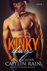 KINKY Days: An Alpha Billionaire Romance