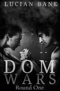 Dom Wars Round 1