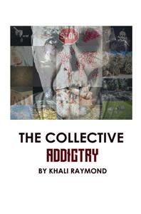 The Collective: Addictry