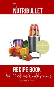 The Nutribullet Cookbook