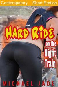 Hard Ride on the Night Train