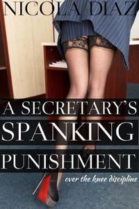 A Secretary's Spanking Punishment - Over the Knee Discipline