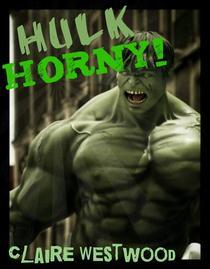 Hulk HORNY! - A Superhero, Threesome, Creampie erotic tale