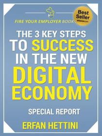 The 3 Key Steps to Success in the New Digital Economy