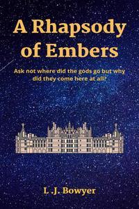 A Rhapsody of Embers