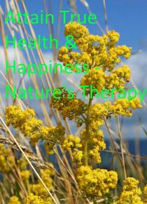 Attain True Health & Happiness - Nature's Therapy