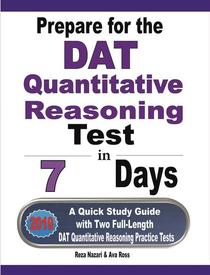 Prepare for the DAT Quantitative Reasoning Test in 7 Days: A Quick Study Guide with Two Full-Length DAT Quantitative Reasoning Practice Tests