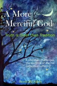 A More Merciful God: Truth is Older than Tradition