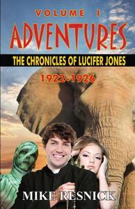Adventures: The Chronicles of Lucifer Jones, Volume I, 1922-1926