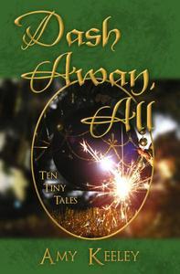 Dash Away, All: Ten Tiny Tales