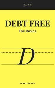 Debt Free: The Basics