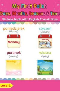 My First Polish Days, Months, Seasons & Time Picture Book with English Translations