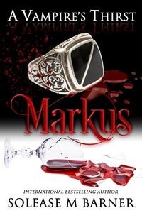 A Vampire's Thirst: Markus