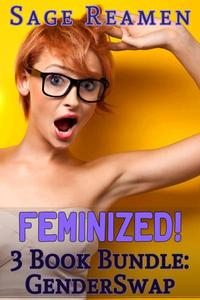 Feminized! 3-book Gender Swap Bundle