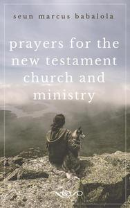 Prayers for the New Testament Church and Ministry