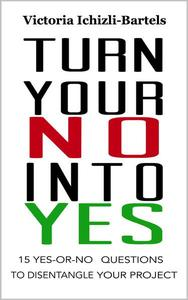 Turn Your No Into Yes