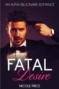 Billionaire Romance: Fatal Desire