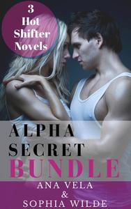 Alpha Secret Bundle: 3 Hot Shifter Novels
