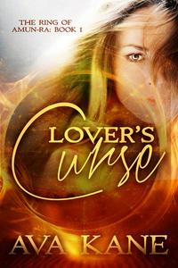 Lovers Curse: The Ring of Amun-Ra Series - A Romance Fantasy
