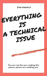 Everything Is A Technical Issue