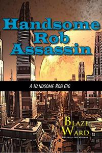 Handsome Rob Assassin