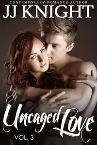 Uncaged Love #3