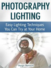 Photography Lighting: Easy Lighting Techniques You Can Try at Your Home
