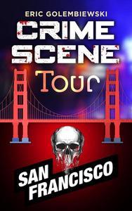 San Francisco Crime Tour