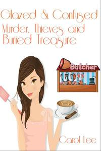 Glazed and Confused: Murder, Thieves and Buried Treasure