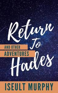 Return to Hades and Other Adventures