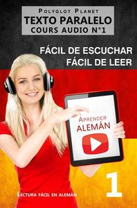 Aprender alemán   Fácil de leer   Fácil de escuchar   Texto paralelo CURSO EN AUDIO n.º 1