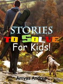 Stories to Solve for Kids!