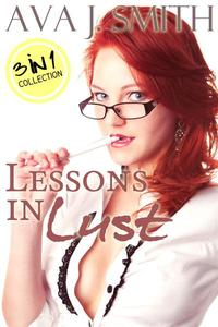 Lessons in Lust (Teacher Student Erotica) 3 in 1 Collection