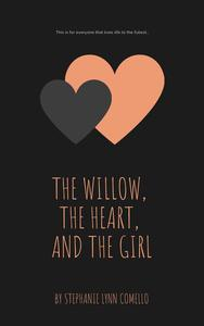 The Willow, the Heart, and the Girl