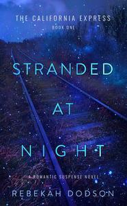 Stranded At Night: California Express Book 1