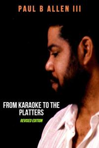 From Karaoke to the Platters (Revised Edition)