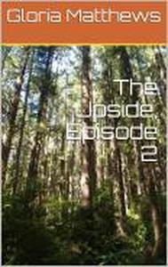 The Upside Episode 2