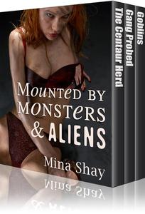 Mounted by Monsters and Aliens: Three Stories