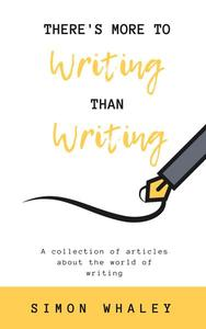 There's More To Writing Than Writing