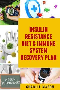 Insulin Resistance Diet & Immune System Recovery Plan