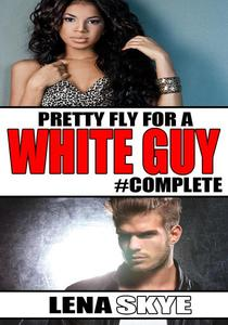 Pretty Fly For A White Guy - The Complete BWWM Series