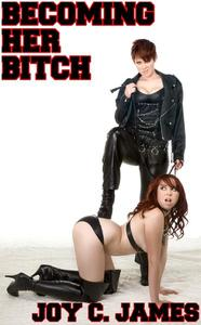 Becoming Her Bitch (Erotica, Lesbian, Sex, Slave, Spanking)