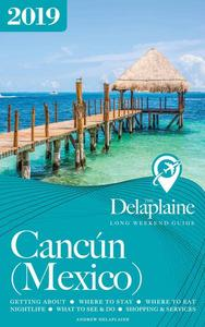 Cancun - The Delaplaine 2019 Long Weekend Guide