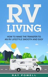 RV Living: How to Make the Transfer to an RV Lifestyle Smooth and Easy in 2019