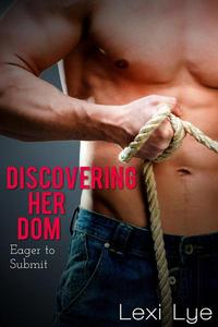Discovering Her Dom: Eager to Submit