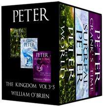 Peter: The Kingdom,  Vol 3-5