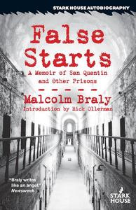 False Starts: A Memoir of San Quentin and Other Prisons