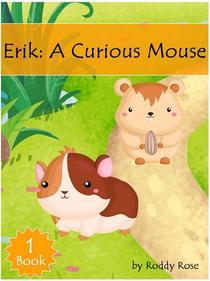 Erik: A Curious Mouse Book